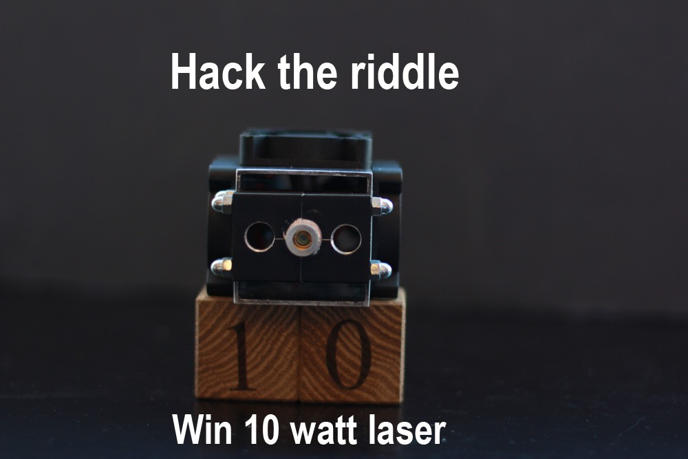 Give an answer to a riddle and win a 10 watt laser