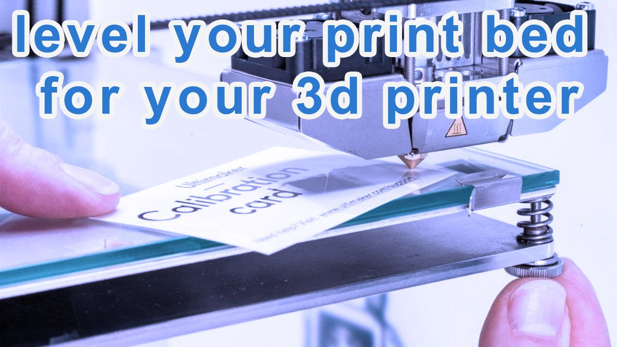 level your print bed for your 3d printer